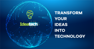 Transform your ideas into technology