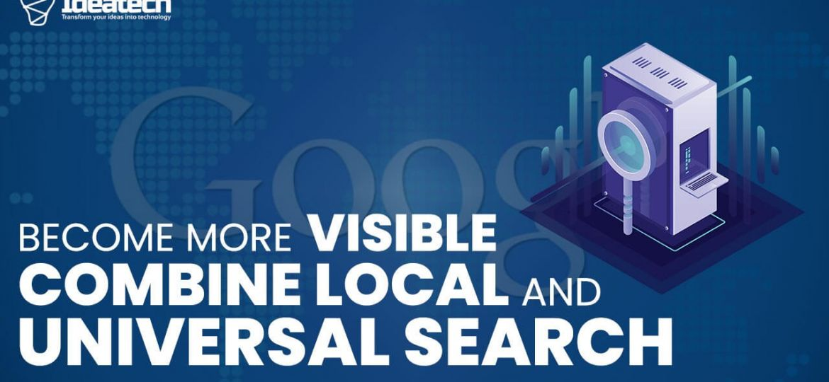 become more visible combine local and universal search