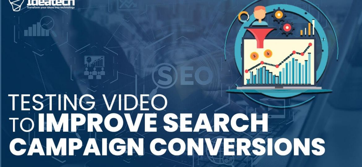 testing video to improve search campaign conversions